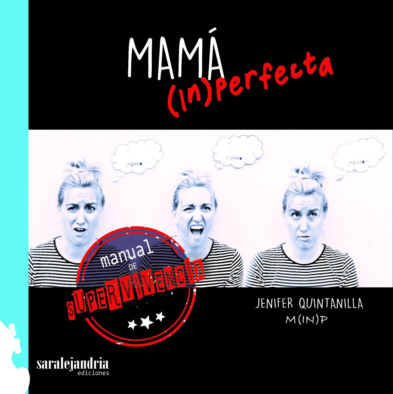 Mamá (in)perfecta. Manual de Supervivencia