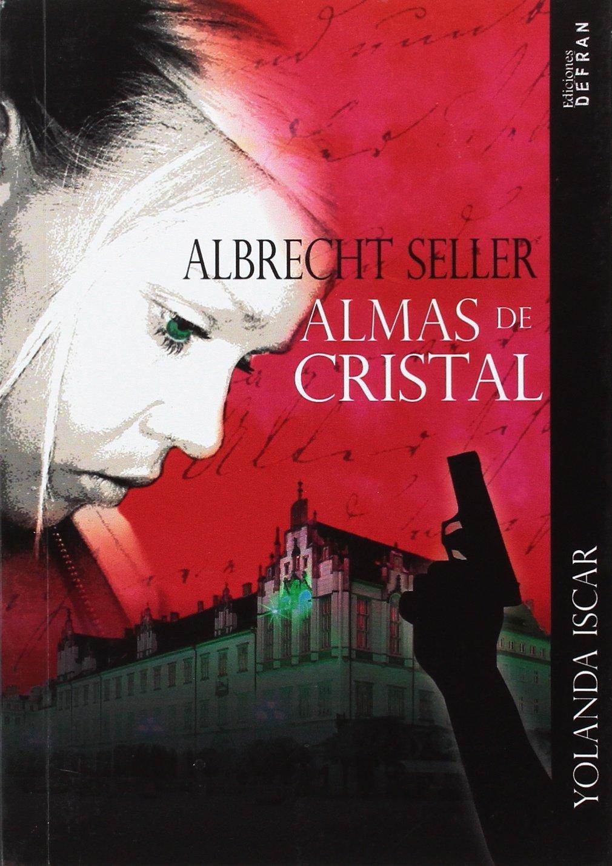 Albrecht Seller: Almas de cristal