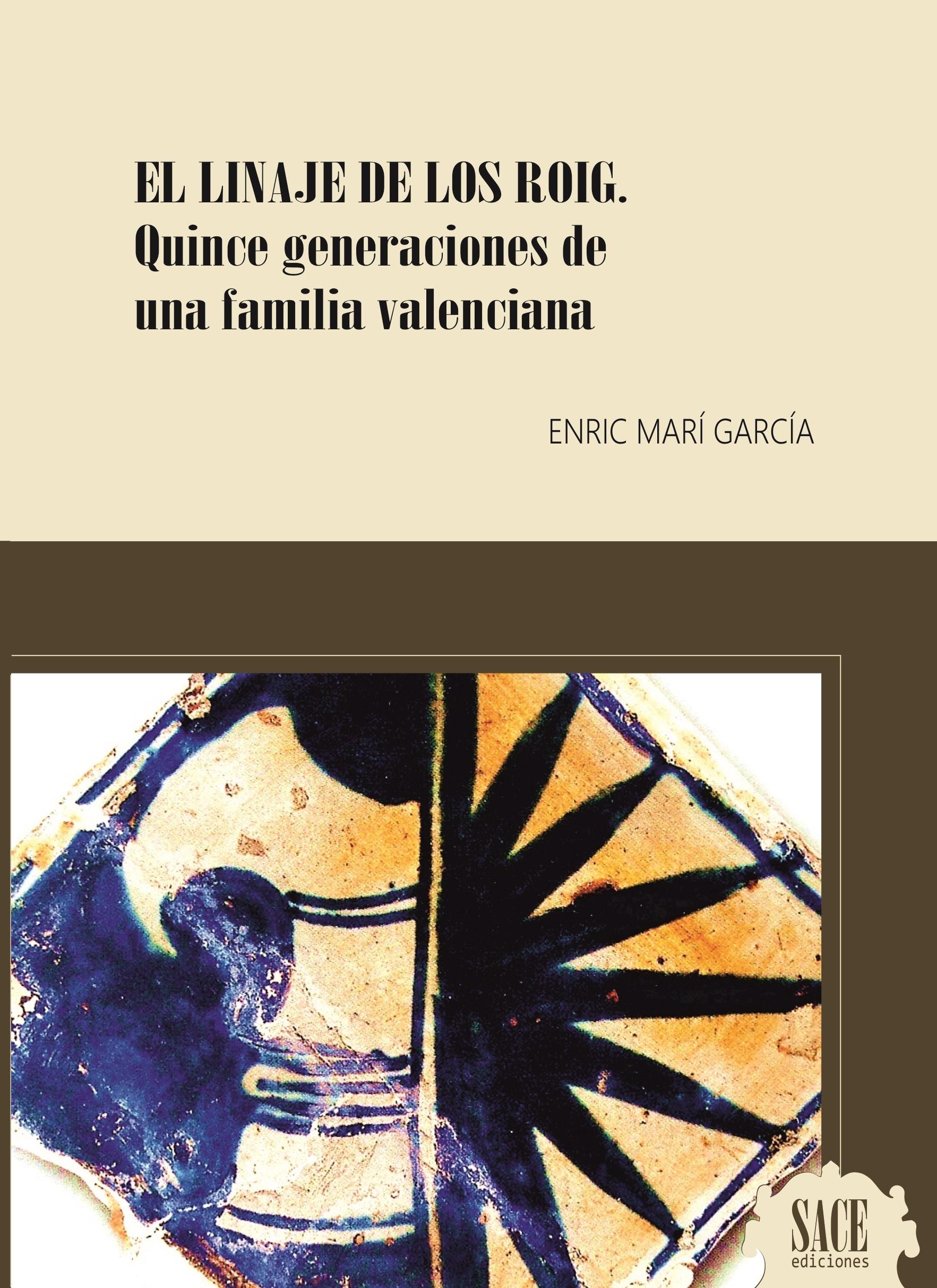 EL LINAJE DE LOS ROIG. Quince generaciones de una familia valenciana